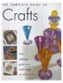 The Complete Guide To Crafts