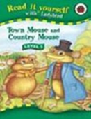 Read It Yourself: Town Mouse And Country Mouse (Level 2)