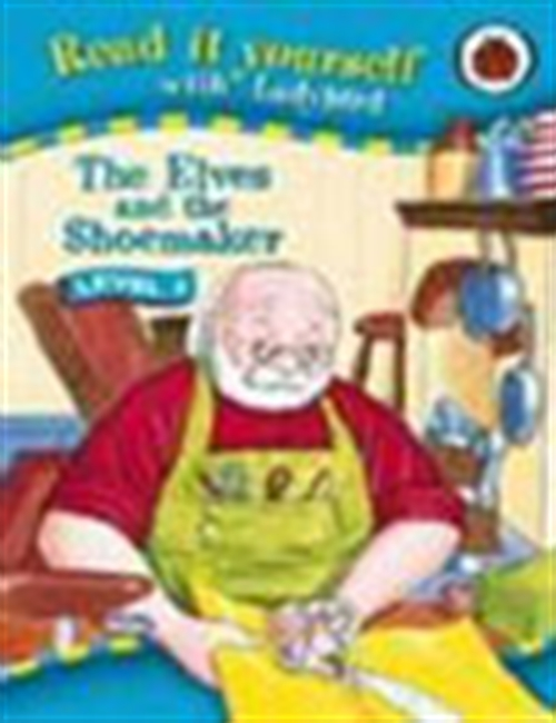 Read It Yourself: The Elves And The Shoemaker (Level 3)