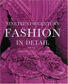 Nineteenth – Century Fashion In Detail