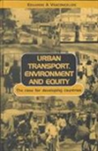 Urban Transport, Environment And Equity - The Case For Developing Countries