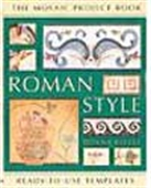 Roman Style - The Mosaic Project Book