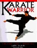 Karate Warrior - A Beginner's Guide To Martial Arts