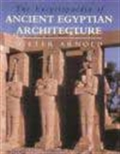 The Encyclopedia Of Ancient Egyptian Architecture