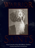 Warrior Saints: Three Centuries Of The Sikh Military Tradition