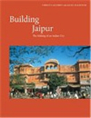 Building Jaipur - The Making Of An Indian City