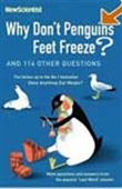 Why Don'T Penguins' Feet Freeze? And 114 Other Questions