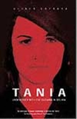 Tania - Undercover With Che Guevara In Bolvia