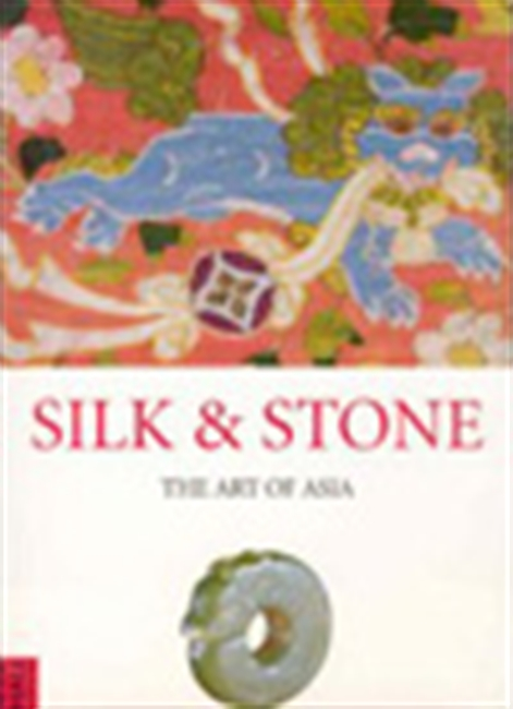 Silk & Stone - The Art Of Asia