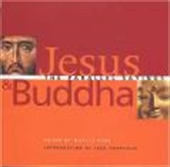 Jesus & Buddha: The Parallel Sayings