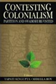 Contesting Colonialism - Partition And Swadeshi Re-Visited