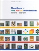 Timelines- The Art Of Modernism 1870-2000
