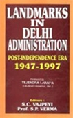 Landmarks In Delhi Administration - Post-Independence Era 1947-1997