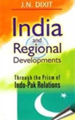 India And Regional Developments : Through The Prism Of Indo-Pak Relations