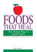 Food That Heal - The Natural Way To Good Health