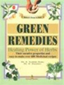 Green Remedies - Healing Power Of Herbs