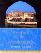 The Forts Of Bundelkhand