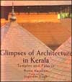 Glimpses Of Architecture In Kerala - Temples And Palaces