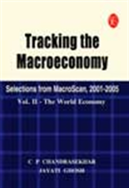 Tracking The Macroeconomy: Selections From Macroscan, 2001-05 - Vol.Ii: The World