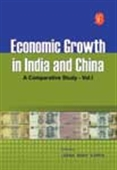 Economic Growth In India And China: A Comparative Study - Vol.I