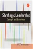 Strategic Leadership: Concepts & Experiences