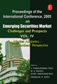 Proceedings Of The International Conference 2005: Emerging Securities Market Challenges And Prospects Vol. Iv - Market Analytics – Researchers' Perspective