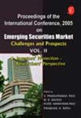 Proceedings Of The International Conference 2005: Emerging Securities Market Challenges And Prospects Vol. Ii - Investors' Protection – Researchers' Perspective