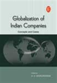Globalisation Of Indian Companies: Concepts And Cases