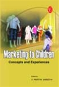 Marketing To Children: Concepts And Experiences