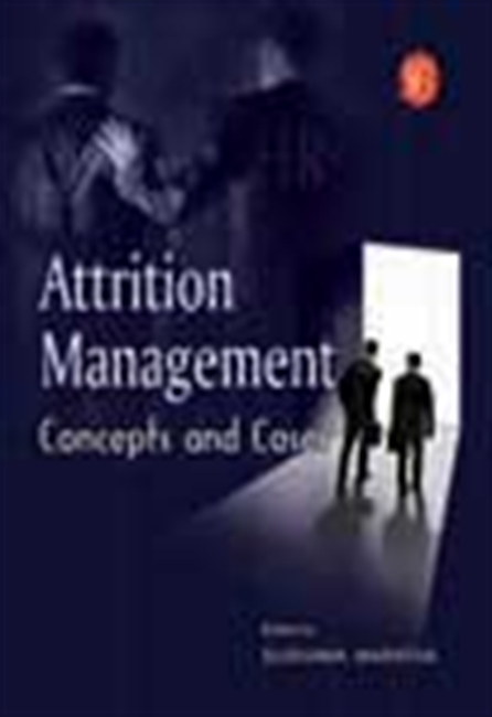 Attrition Management: Concepts And Cases