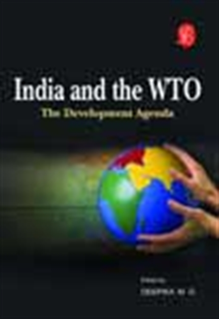 India And The Wto: The Development Agenda