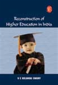 Reconstruction Of Higher Education In India