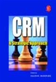 Crm: A Strategic Approach