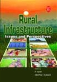 Rural Infrastructure: Issues And Perspectives