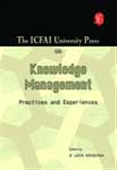 The Icfai University Press On Knowledge Management - Practices And Experiences