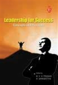 Leadership For Success - Concepts And Practices