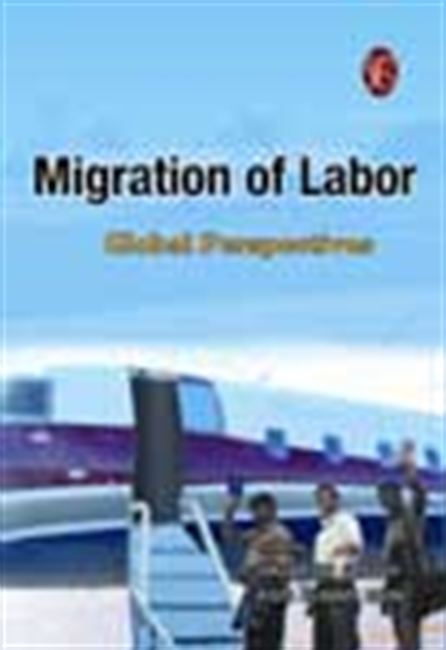 Migration Of Labor - Global Perspectives