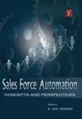 Sales Force Automation: Concepts And Perspectives