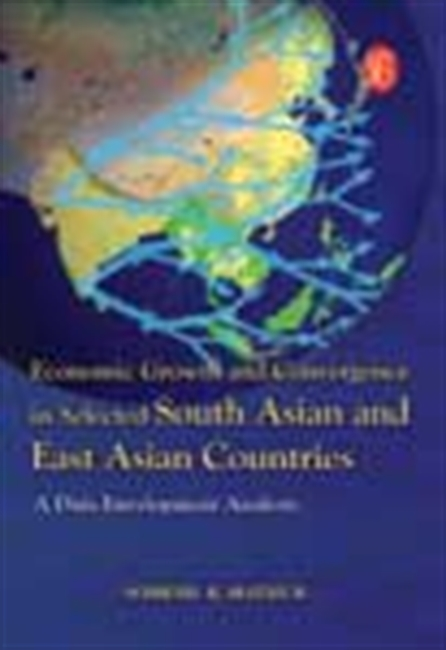 Economic Growth And Convergence In Selected South Asian And East Asian Countries: A Data Envelopment Analysis