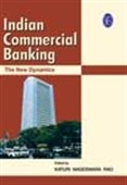 Indian Commercial Banking - The New Dynamics