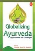 Globalizing Ayurveda Opportunities And Challenges