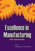 Excellence In Manufacturing - New Approaches