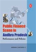 Public Finance Scene In Andhra Pradesh - Performance & Policies