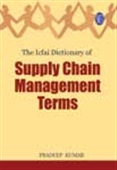 The Icfai Dictionary Of Supply Chain Management  Terms