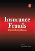 Insurance Frauds: Concepts And Cases