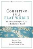 Competing In A Flat World - Building Enterprises For A Borderless World