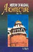 History Of Mughal Architecture Vol.-Iv, Part-I