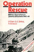 Operation Rescue: Military Operations In Jammu & Kashmir 1947-49