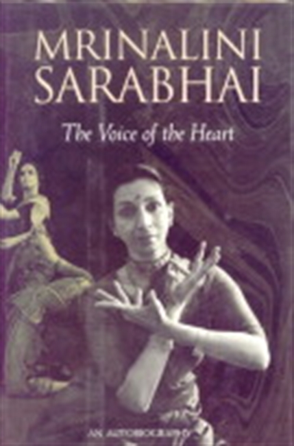 Mrinalini Sarabhai: The Voice Of The Heart