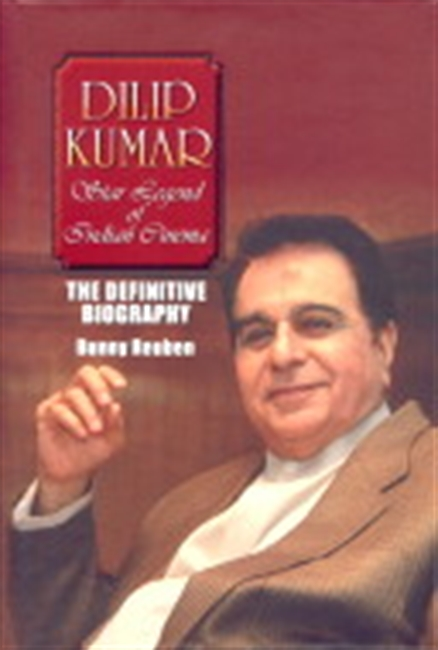 Dilip Kumar: The Definitive Biography
